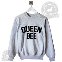Queen Bee Sweatshirt Jumper Sweater - Pinterest Tumblr Instagram Blogger - Unisex S-XXL Unisex Quote Christmas Beyonce