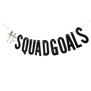 Hashtag Squad Goals- Black & Mirrored Cardstock Banner w/ Eyelets