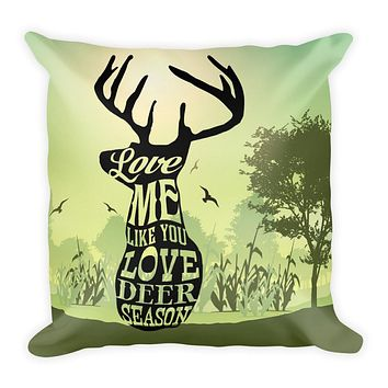 Love Me Like You Love Deer Season Pillow