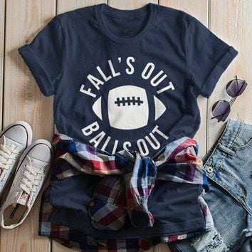 Women's Funny Football T Shirt Fall's Out Balls Out Tee Hilarious Football Mom Shirts