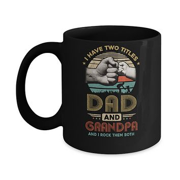 Vintage I Have Two Title Dad And Grandpa Funny Fathers Day Mug