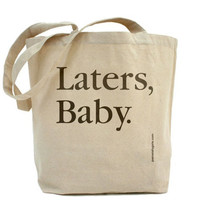 Laters Baby - Fifty Shades Of Grey Inspired - Canvas Tote Bag - Classic Shopper - FREE SHIPPING