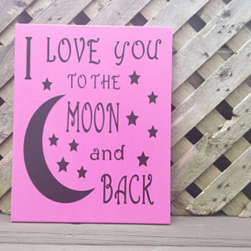 I Love You To The Moon and Back - Wood and Vinyl Sign - Rose Pink and Black - Wall Decor - Nursery Decor