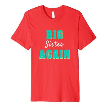 Big Sister Again Gift T-shirt With Cool Graphic