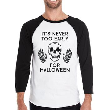 It's Never Too Early for Halloween Mens Black and White Baseball Shirt