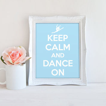 Keep Calm and Dance On Printable Sign, Quote Digital Wall Art Template, Instant Download, 8x10