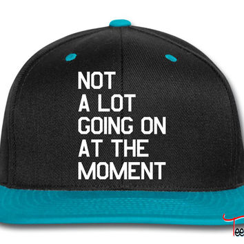 Not A Lot Going On At The Moment0 Snapback