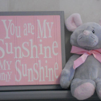 Gray and Pink Baby Nursery Wall Decor, Grey Wall Sign - You Are My Sunshine My Only Sunshine