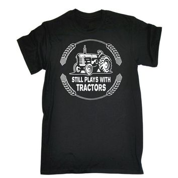 DCCKV2S Still Plays with Tractors T-SHIRT Farming Driver Farmer Funny Gift Birthday Men 2017 New 100 % Cotton T Shirt for Boy