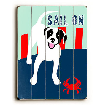 Sail On Dog by Artist Ginger Oliphant Wood Sign