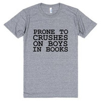 Prone to Crushes on Boys In Books  Tee Shirt