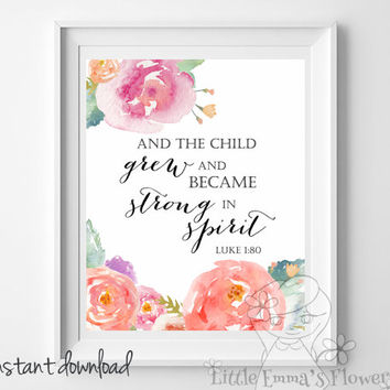 Nursery Bible verse, And the child grew, Luke 1:80, Scripture print, Christian Print,  wall art decor, nursery wall print, watercolor