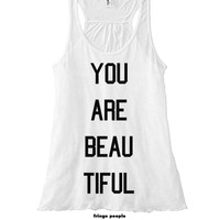 You Are BEAU TIFUL   Flowy Racer Back Tank   Just Because I Love You Gift   Bella Flowy Racerback Top   Bae Gifts   Couples Matching Shirts