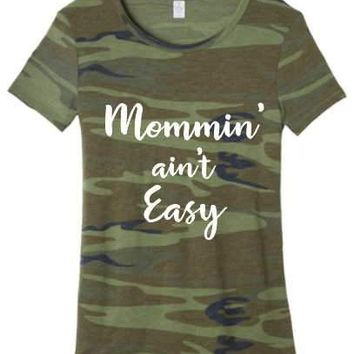 Wife Collection - Camo Mommin Aint Easy- Alternative Eco-Jersey - Dawson Urban Design Apparel