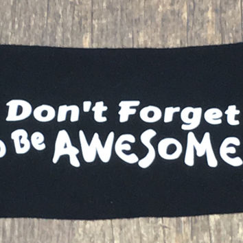 Don't Forget To Be Awesome Janiband