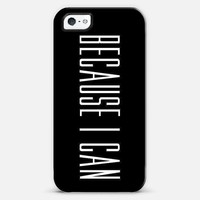 Because I Can iPhone 5 case by MILLIONEIRESS | Casetagram