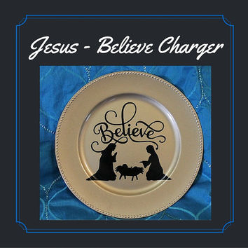 Believe Plate - Jesus Nativity Plate, Easter Platter with Decal Wording, Home Decor, Easter Gift, Gold Display Plate, Charger Plate 13""