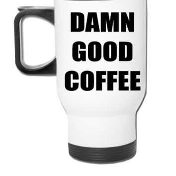 Damn Good Coffee - Travel Mug