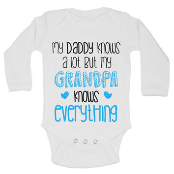 My Daddy Knows A Lot But My Grandpa Knows Everything Funny Kids Onesuit - B142