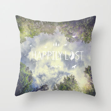 Happily Lost II Throw Pillow by HappyMelvin