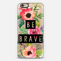 Be Brave Block Watercolor Floral iPhone 6 case by Inspire Your Art | Casetify