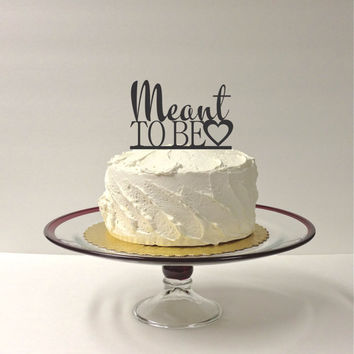 MEANT TO BE Wedding Cake Topper Acrylic Wedding Topper Classic Wedding Cake Topper Wedding Decoration Keepsake
