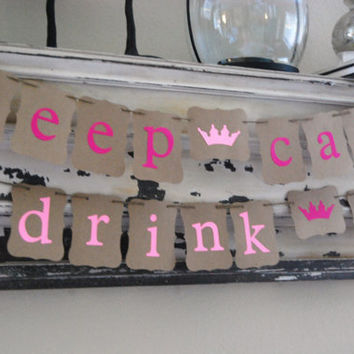Bachelorette Party Banner - Keep Calm and Drink On - Party Decoration
