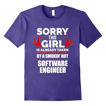 Girl is Taken by a Smoking Hot Software Engineer T-shirt