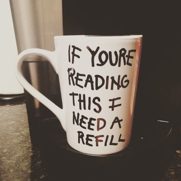 If you're reading this coffee mug