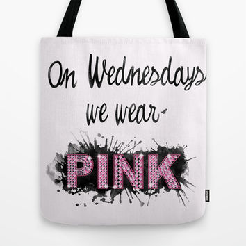 On Wednesdays We Wear Pink - Quote from the movie Mean Girls Tote Bag by AllieR