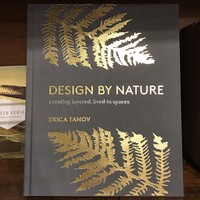 Design by Nature: Creating Layered, Lived-in Spaces By Erica Tanov