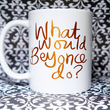 WHAT WOULD BEYONCE DO? COPPER COFFEE MUG