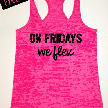 On Fridays We Flex... Funny Fitness Workout Tank... Shocking Pink Burnout Racerback Tank Top...Funny Little Workout Collection.
