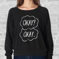 OKAY? OKAY. The Fault in our Stars shirt long sleeve Ladies American Apparel Tri Blend Raglan Pullover Long Sleeve Shirt