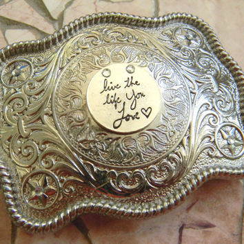 Live The Life You Love Silver Western Belt Buckle, Inspirational Quote, Bob Marley Quote, Live For Today, Womens Buckle, Gift For Women