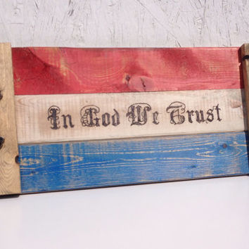 Rustic wooden serving tray with handles, In God we trust, distressed tray