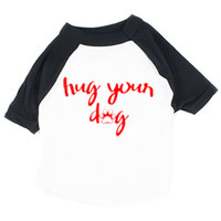 Hug Your Dog Raglan (Dog)