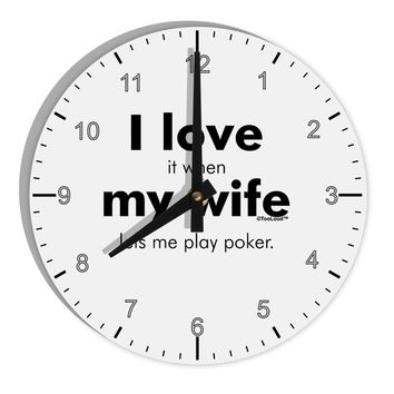 "I Love My Wife - Poker 8"" Round Wall Clock with Numbers by TooLoud"