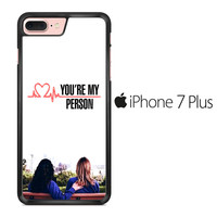 Grey's Anatomy You're My Person iPhone 7 Plus Case