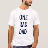 One Rad Dad - Father's Day T-shirt