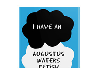 TFIOS - I Have an Augustus Waters Fetish