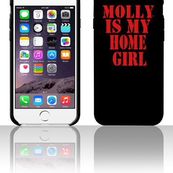 MOLLY IS MY HOME GIRL 5 5s 6 6plus phone cases