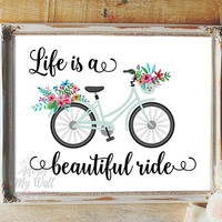 Life is a beautiful ride, wall art, inspirational quote, home decor, life is beautiful, printable art, bicycle art, typography,