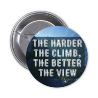 Mountain Climbing Quote Pinback Button Climber Badge Adventure Travel Pin Adventurer Backpacker Success Motivational Quote Inspirational Pin