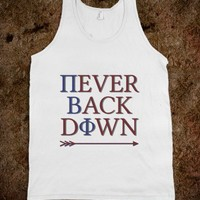 Never Back Down - Pi Phi - Young, Wild, & Greek