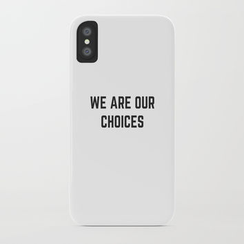 WE ARE OUR CHOICES iPhone Case by Love from Sophie