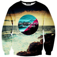 Collect Moments Not Things Crewneck