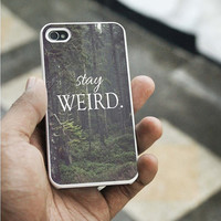 Stay Weird iPhone 5C case,iPhone 5S case,iphone 5 case,iphone 4 case,iphone 4S  case,Samsung s3 case,samsung s4 case