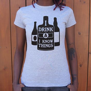 I Drink and I Know Things [Tyrion Lannister] Women's T-Shirt