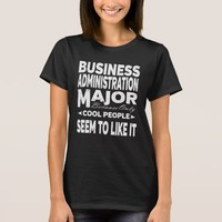 Business Administration College Major Cool People T-Shirt
